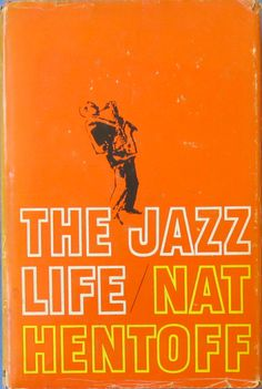 Nat Hentoff  'The Jazz Life' 1962