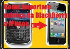 UNIVERSO NOKIA: Come importare rubrica telefono BalckBerry su iPho...