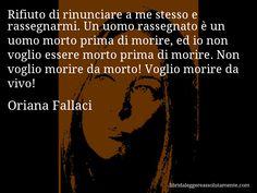 Cartolina con aforisma di Oriana Fallaci (11) True Words, Spirituality, Inspirational Quotes, Wisdom, Thoughts, Memes, Kintsugi, 3, People
