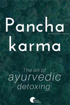 Panchakarma: the art of Ayurvedic detoxing - ForeverSunday