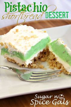 Pistachio Shortbread Dessert:  If you love pistachios, pudding, and shortbread cookies, this is the dessert for you!  This is one of those desserts that you have to be careful with because you will want more than one piece!