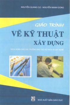 Giáo Trình Vẽ Kỹ Thuật Xây Dựng - Nguyễn Quang Cự & Nguyễn Mạnh Dũng