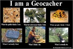 I am a Geocacher                                                                                                                                                                                 More