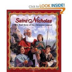 Saint Nicholas: The Real Story of the Christmas Legend by Julie Stiegemeyer and Chris Ellison.  There's a board book for this version too.
