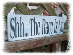 NASCAR Racing handpainted Sign 'SHHHThe Race Is by AndTheSignSays, $18.00