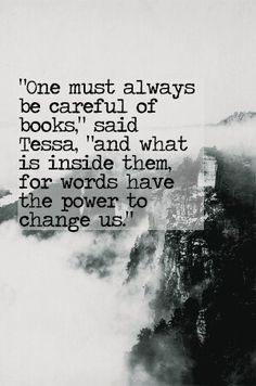 Tessa is my favorite fiction girl character and this is probably one of my most favorite quotes from The Infernal Devices