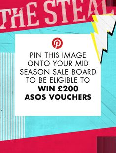 Show us your sale steals and create a pinboard of the ASOS Mid Season Sale items you love. To get started, pin this entry card image onto your board and be in with a chance of winning £200 or $350 to the US pinners out there to spend at ASOS.