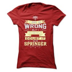 I MAY BE WRONG I AM A SPRINGER T-Shirts, Hoodies. BUY IT NOW ==►…