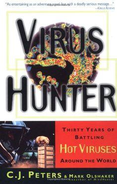 Virus Hunter: Thirty Years of Battling Hot Viruses Around the World by C. J. Peters http://www.amazon.com/dp/0385485581/ref=cm_sw_r_pi_dp_82hiub17VM0JY