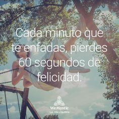 #enfado #60segundos #felicidad #wemystic #luz #vida #equilibrio