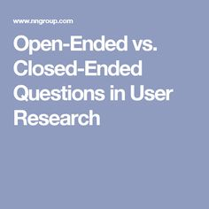 Open-Ended vs. Closed-Ended Questions in Research (Methodologies)