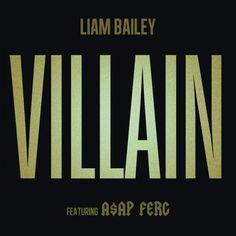 "New Video- Liam Bailey's new video ""Villian"" featuring A$AP Ferg: https://www.youtube.com/watch?v=-EUYA1pVgIc"