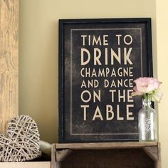 Time To Drink Champagne And Dance On The Table #quote #quotes