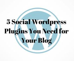 You need these 5 social Wordpress plugins to get the most out of social promotions for your blog!