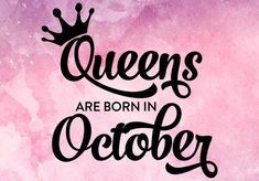queens are born in october svg, birthday svg, queen svg,queens are born in october cut file,birthday Birthday Girl Quotes, Happy Birthday Wishes Quotes, Libra, October Quotes, Couple Gifts For Her, October Wallpaper, Its My Birthday Month, Queen Images, Silhouette Cameo Software