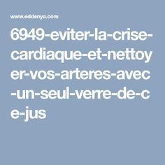6949-eviter-la-crise-cardiaque-et-nettoyer-vos-arteres-avec-un-seul-verre-de-ce-jus