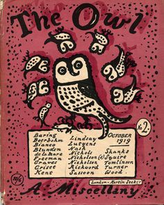 Between 1919 and 1923, English poet Robert Graves published a short-lived and radical literary magazine titled The Owl.