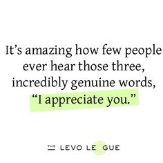 I Appreciate You...and if I haven't told you lately, I'm telling you now...I truly appreciate you!!