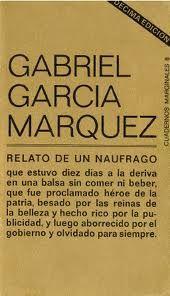 Relato de un náufrago, de Gabriel García Márquez. Para introducir a los alumnos de segundo ciclo de ESO a Gabriel García Márquez. En xtec hay una buena propuesta de trabajo.