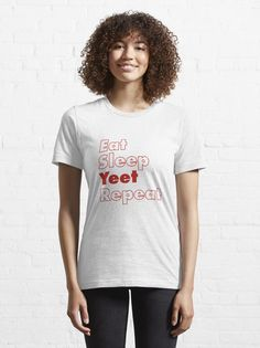 """""""Eat Sleep Yeet Repeat"""" T-shirt by ind3finite 