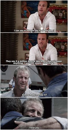 Hawaii Five 0,  Danny Williams, Steve McGarrett, McDanno, 4.19,  I've seen everyone talking about this line, We all know the Amber/Melissa thing isn't going anywhere, When is he going to break up with that beard already?, I mean... that poor girl, But OBVIOUSLY Danny knows what a big deal it is to say ''I love you'', As evidenced in both of these scenes, Unfortunately for her, he already gave his away.