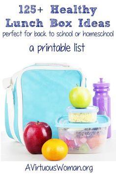 125+ Healthy Lunch Box Ideas {a printable list}   A Virtuous Woman #lunchbox #backtoschool