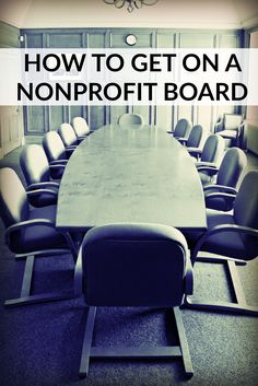how to get on a nonprofit board, if you've never been on one before!