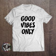 Good Vibes Only T-shirt Gift Men Women Vibest shirt Awesome Present Funny shirt Positive Tee by Tees2peace on Etsy