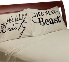 His Wild Beauty - Her Sexy Beast - a new and fresh take on our Beauty and the Beast Design Pillowcases. Perfect for boyfriend, girlfriend, husband, wife