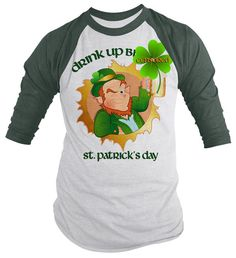 d6ba0e4d Funny St. Patrick's Day Shirts Drink Up Bi*ches Mature 3/4 Sleeve Raglan Tee  Leprechaun