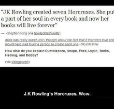 J.K. Rowling's horcruxes...I just lost my mind O.O