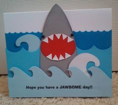 Candi O Designs: Playing with dies. Boy Cards, Kids Cards, Cute Cards, Birthday Cards For Men, Handmade Birthday Cards, Card Making Inspiration, Making Ideas, Shark Craft, Shark Party