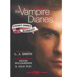Stefan's Diaries: Bloodlust: L.J. Smith
