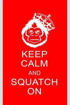 Keep Calm and Squatch On by BigfootStickers on Etsy