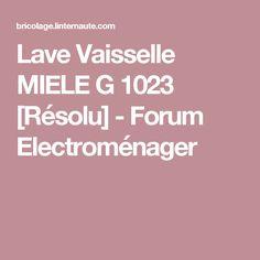 Lave Vaisselle MIELE G 1023 [Résolu] - Forum Electroménager