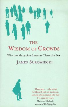 The Wisdom of Crowds door James Surowiecki | LibraryThing