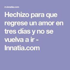 Hechizo para que regrese un amor en tres días y no se vuelva a ir - Innatia.com Ex Amor, Magic Recipe, White Magic, Wicca, Spelling, Tarot, Pray, Psychology, Spirituality