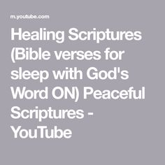 Healing Scriptures (Bible verses for sleep with God's Word ON) Peaceful Scriptures - YouTube Healing Scriptures Bible, Good Scriptures, Healing Verses, Sleep, Peace, God, Youtube, Dios, Allah