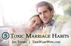 5 Toxic Marriage Habits - Time-Warp Wife a good reminder for any close relationship Marriage Prayer, Godly Marriage, Strong Marriage, Marriage Relationship, Marriage And Family, Happy Marriage, Marriage Advice, Perfect Relationship, Love My Husband