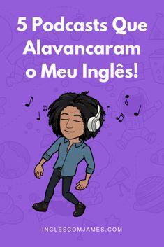 5 Podcasts Que Alavancaram o Meu Inglês! English Help, English Time, English Course, English Study, English Class, English Words, English Lessons, English Language, Spanish Class