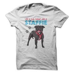 Life is just better with a Staffie! For Staffordshire B T Shirt, Hoodie, Sweatshirt
