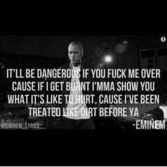 Cause I've been treated like dirt before ya... #Eminem #Spacebound
