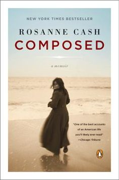 Composed by Rosanne Cash, Click to Start Reading eBook, A candid and moving memoir from the critically acclaimed singer and songwriter  For thirty years as a