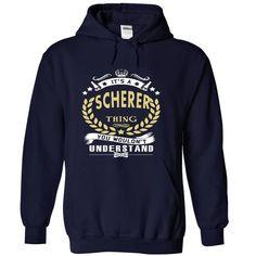 Its a SCHERER Thing You Wouldnt Understand - T Shirt, Hoodie, Hoodies…