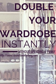 Double Your Wardrobe Instantly (For Free) | AS WE STUMBLE ALONG