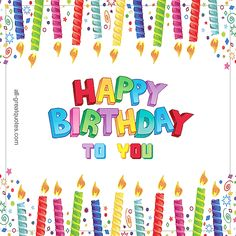 Happy Birthday To You.   all-greatquotes.com #HappyBirthday #BirthdayMessages