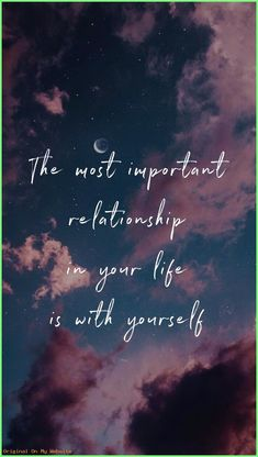 The most important relationship in your life is with yourself. - The most important relationship in your life is with yourself. The most important relationship in y - Pretty Quotes, Cute Quotes, Happy Quotes, Positive Quotes, Positive Affirmations, True Happiness Quotes, Swag Quotes, Inspirational Quotes Wallpapers, Motivational Quotes