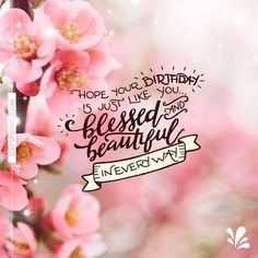 Blessed Birthday Quotes Happy Beautiful Friend