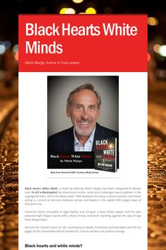 Black Hearts White Minds - Mitch Margo, Author & Trial Lawyer by Ella D. Reading Groups, Reading Lists, Book Lists, Book Club Books, Good Books, Black Heart, Book Authors, Book Recommendations, Book Lovers