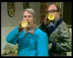 Morecambe and Wise. I loved this classic British comedic duo. They were regularly on our public television station (WPBS) in Miami when I was growing up. This is their wonderful breakfast routine.